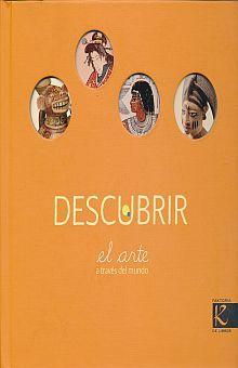 DESCUBRIR EL ARTE A TRAVES DEL MUNDO / PD.
