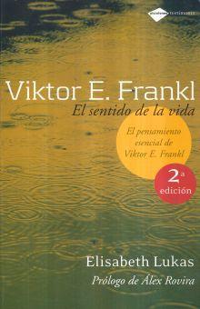 VIKTOR E FRANKL. EL SENTIDO DE LA VIDA / 2 ED.