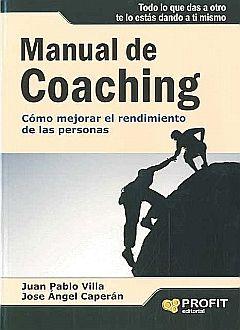 MANUAL DE COACHING. COMO MEJORAR EL RENDIMIENTO DE LAS PERSONAS