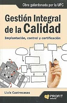 GESTION INTEGRAL DE LA CALIDAD. IMPLANTACION CONTROL Y CERTIFICACION
