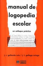 MANUAL DE LOGOPEDIA ESCOLAR. UN ENFOQUE PRACTICO / 4 ED.
