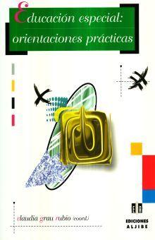 EDUCACION ESPECIAL. ORIENTACIONES PRACTICAS