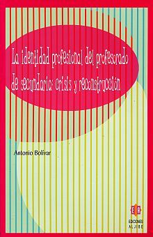 IDENTIDAD PROFESIONAL DEL PROFESORADO DE SECUNDARIA, LA. CRISIS Y RECONSTRUCCION