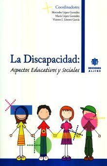 DISCAPACIDAD, LA. ASPECTOS EDUCATIVOS Y SOCIALES