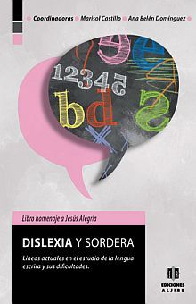 DISLEXIA Y SORDERA. LINEAS ACTUALES EN ESTUDIO DE LA LENGUA ESCRITA Y SUS DIFICULTADES