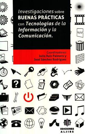INVESTIGACIONES SOBRE BUENAS PRACTICAS CON TECNOLOGIAS DE LA INFORMACION Y LA COMUNICACION