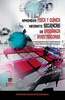 APRENDER FISICA Y QUIMICA MEDIANTE SECUENCIAS DE ENSEÑANZA INVESTIGADORA