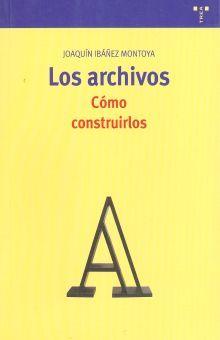 ARCHIVOS, LOS. COMO CONSTRUIRLOS