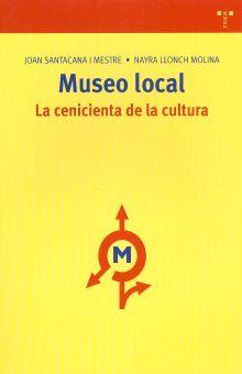 MUSEO LOCAL. LA CENICIENTA DE LA CULTURA