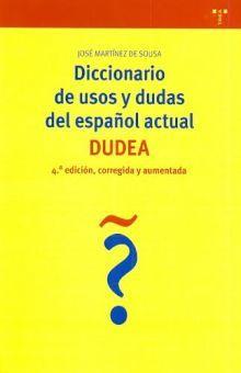 DICCIONARIO DE USOS Y DUDAS DEL ESPAÑOL ACTUAL / 4 ED.