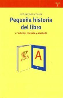 PEQUEÑA HISTORIA DEL LIBRO / 4 ED.
