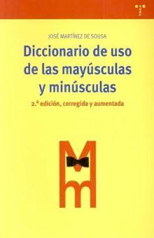 DICCIONARIO DE USO DE LAS MAYUSCULAS Y MINUSCULAS / 2 ED.