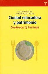 CIUDAD EDUCADORA Y PATRIMONIO. COOKBOOK OF HERITAGE