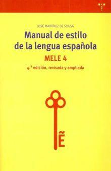 MANUAL DE ESTILO DE LA LENGUA ESPAÑOLA / 4 ED.