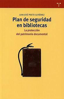 PLAN DE SEGURIDAD EN LAS BIBLIOTECAS. LA PROTECCION DEL PATRIMONIO DOCUMENTAL