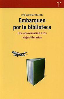 EMBARQUEN POR LA BIBLIOTECA. UNA APROXIMACION A LOS VIAJES LITERARIOS