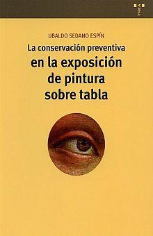 CONSERVACION PREVENTIVA EN LA EXPOSICION DE PINTURA SOBRE TABLA, LA