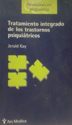 TRATAMIENTO INTEGRADO DE LOS TRASTORNOS PSIQUIATRICOS