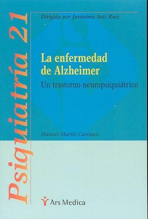ENFERMEDAD DE ALZHEIMER, LA. UN TRANSTORNO NEUROPSIQUIATRICO