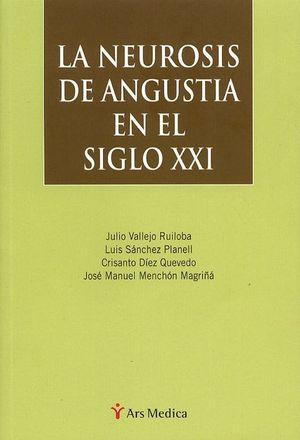 NEUROSIS DE ANGUSTIA EN EL SIGLO XXI, LA