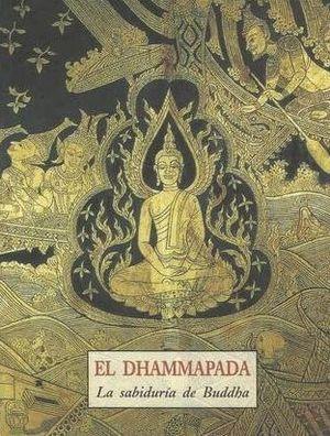 DHAMMAPADA, EL. LA SABIDURIA DE BUDDHA / PD.