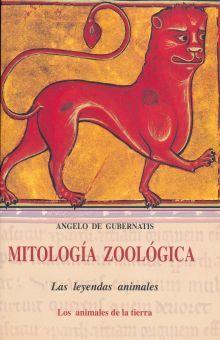MITOLOGIA ZOOLOGICA I. LOS ANIMALES DE LA TIERRA