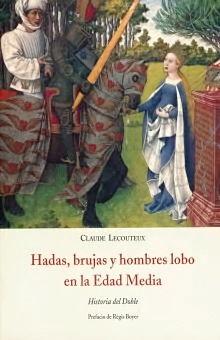 HADAS BRUJAS Y HOMBRES LOBO EN LA EDAD MEDIA. HISTORIA DEL DOBLE