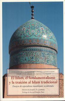 ISLAM EL FUNDAMENTALISMO Y LA TRADICION AL ISLAM TRADICIONAL, EL