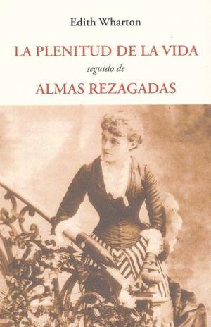 PLENITUD DE LA VIDA, LA / ALMAS REZAGADAS