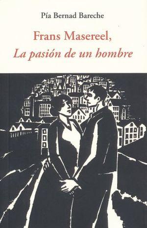 FRANS MASEREEL LA PASION DE UN HOMBRE