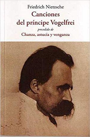 Canciones del príncipe Vogelfrei. Precedido de Chanza, astucia y venganza