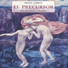 PRECURSOR, EL. SUS PARABOLAS Y POEMAS