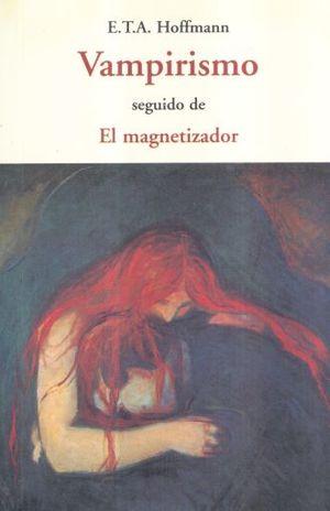 VAMPIRISMO / EL MAGNETIZADOR / 3 ED.