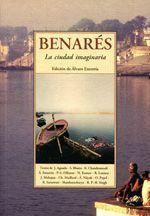 BENARES. LA CIUDAD IMAGINARIA