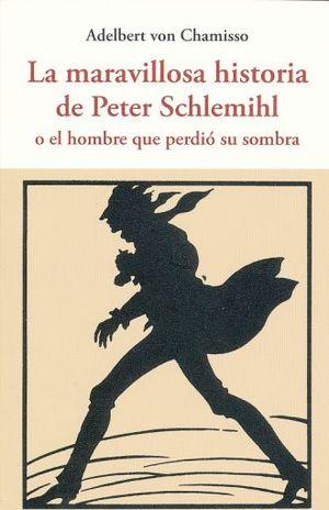 MARAVILLOSA HISTORIA DE PETER SCHLEMIHL O EL HOMBRE QUE PERDIO SU SOMBRA, LA