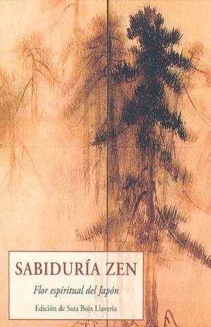 SABIDURIA ZEN. FLOR ESPIRITUAL DEL JAPON