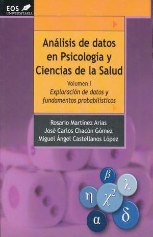 ANALISIS DE DATOS EN PSICOLOGIA Y CIENCIAS DE LA SALUD / VOL. I . EXPLORACION DE DATOS Y FUNDAMENTOS PROBABILISTICOS