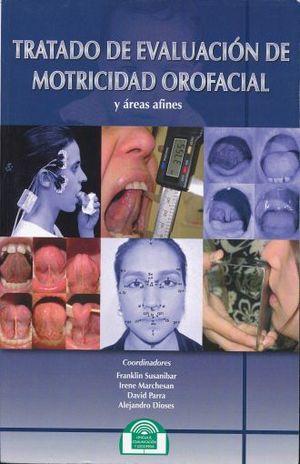 TRATADO DE EVALUACION DE MOTRICIDAD OROFACIAL Y AREAS AFINES