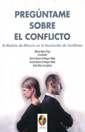 PREGUNTAME SOBRE EL CONFLICTO. EL MODELO DE EFICACIA EN LA RESOLUCION DE CONFLICTOS