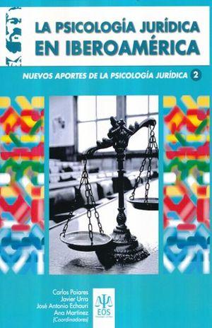 PSICOLOGIA JURIDICA EN IBEROAMERICA, LA. NUEVOS APORTES DE LA PSICOLOGIA JURIDICA 2