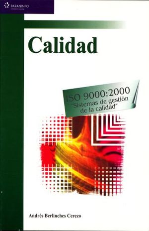 CALIDAD. LAS NUEVAS ISO 9000 2000 SISTEMAS DE GESTION DE CALIDAD
