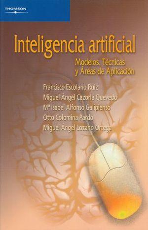 INTELIGENCIA ARTIFICIAL. MODELOS TECNICAS Y AREAS DE APLICACION