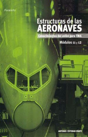 ESTRUCTURAS DE LAS AERONAVES. CONOCIMIENTOS DEL AVION PARA TMA. MODULOS 11 Y 12