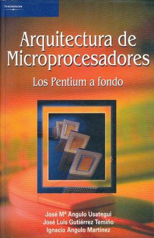 ARQUITECTURA DE MICROPROCESADORES. LOS PENTIUM A FONDO
