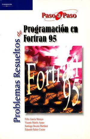 PROBLEMAS RESUELTOS DE PROGRAMACION EN FORTRAN 95