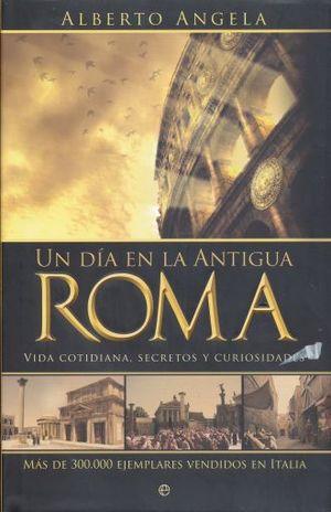 UN DIA EN LA ANTIGUA ROMA / PD.
