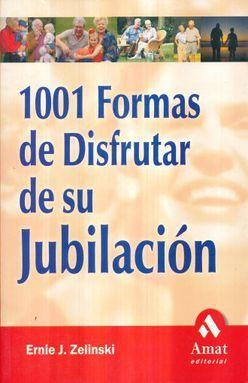 1001 FORMAS DE DISFRUTAR DE SU JUBILACION