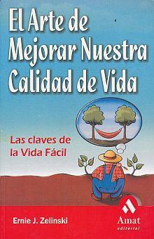 ARTE DE MEJORAR NUESTRA CALIDAD DE VIDA, EL