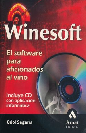 WINESOFT. EL SOFTWARE PARA AFICIONADOS AL VINO (INCLUYE CD)