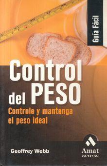 CONTROL DEL PESO. CONTROLE Y MANTENGA EL PESO IDEAL